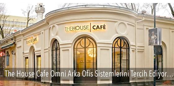 THE HOUSE CAFE OMNİ ARKA OFİS SİSTEMLERİNİ TERCİH EDİYOR…