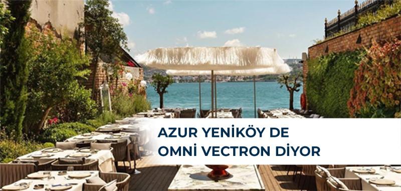 Azur Yeniköy de Omni Vectron diyor.