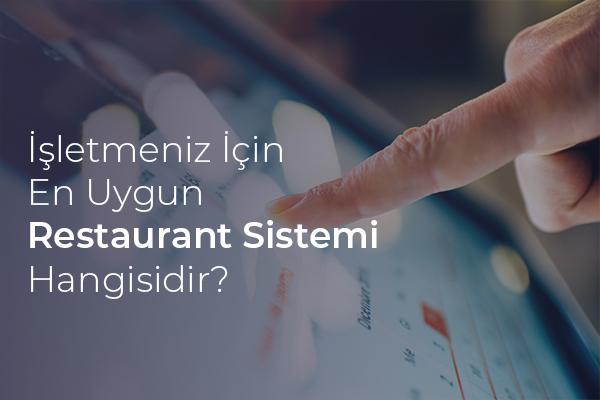 İşletmeniz İçin En Uygun Restaurant Sistemi Hangisidir?