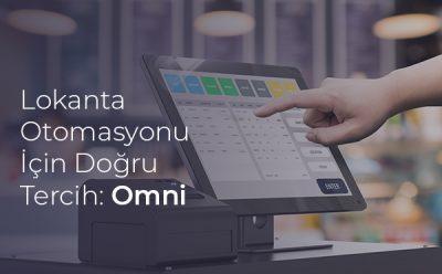 Lokanta Otomasyonu İçin Doğru Tercih: Omni