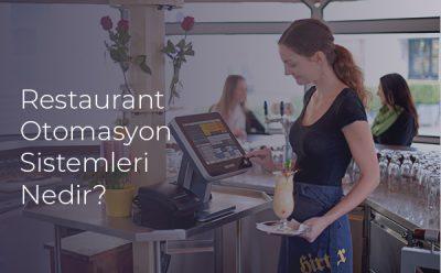Restaurant Otomasyon Sistemleri Nedir?