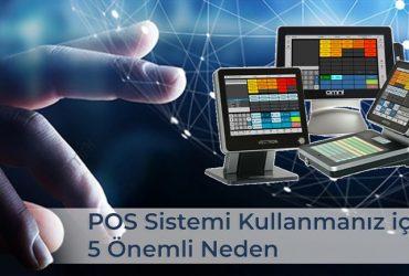 POS Sistemi Kullanmanız için  5 Önemli Neden