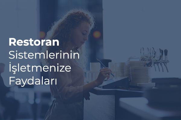 Restoran Sistemleri ve İşletmenize Faydaları