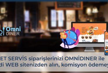 PAKET SERVİS siparişlerinizi OMNİDINER ile kendi WEB sitenizden alın, komisyon ödemeyin!