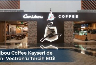 Caribou Coffee Kayseri de  Omni Vectron'u Tercih Etti!