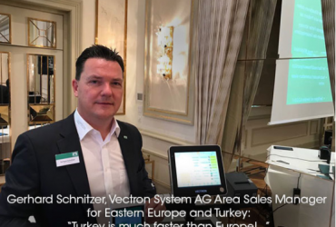 """Gerhard Schnitzer, Vectron System AG Area Sales Manager for Eastern Europe and Turkey: """"Turkey is much faster than Europe!…"""""""