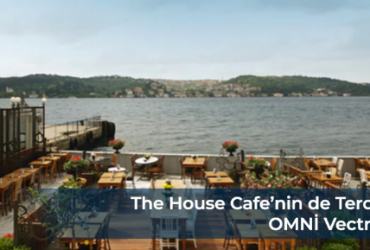 The House Cafe'nin de Tercihi: OMNİ Vectron!