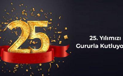 25. Yılımızı Gururla Kutluyoruz!